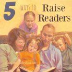 5 Ways To Raise Readers