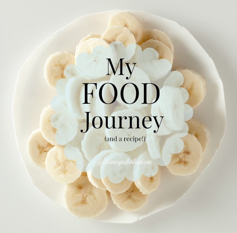 My Food Journey and a Recipe!