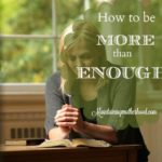 How to be More than Enough