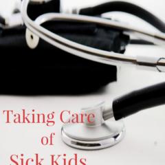 Taking Care of Sick Kids