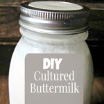 DIY Cultured Buttermilk