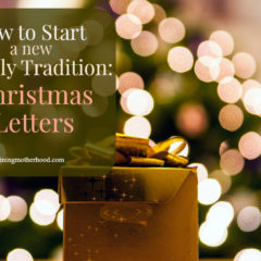 How to Start a Family Christmas Tradition-Christmas Letters