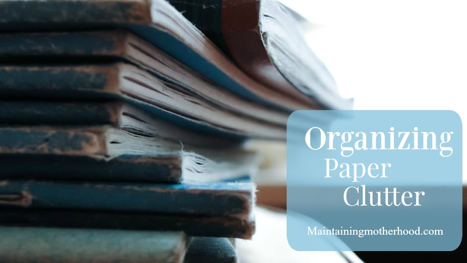 Do you need to organize your paper clutter? If organized into these 4 simple categories properly, you can create a system that works indefinitely!