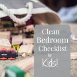 Clean Bedroom Checklist for Kids