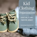 Kids Clothing Organization: The Easiest Way to Store Hand-Me-Downs!