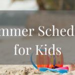 Summer Schedule for Kids!