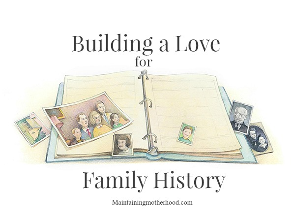 Building a Love for Family History