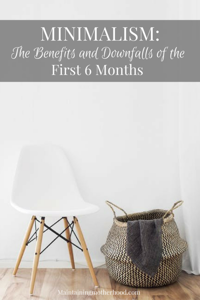 Is your life crazy? After actively working toward a minimalist or simplified lifestyle, we have learned some of the benefits and downfalls of minimalism: 6 months in.