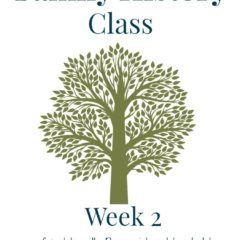 Family History Class Week 2