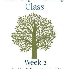 Family History Class Week 2