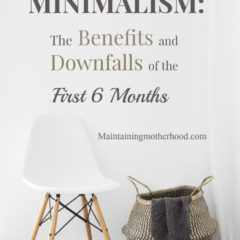 Is your life crazy? We have been actively working toward a minimalist or simplified lifestyle. See the benefits and downfalls of minimalism: 6 months in.