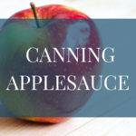 How to Can Applesauce in 10 Simple Steps