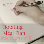 Rotating Meal Plan from a Family of 8!