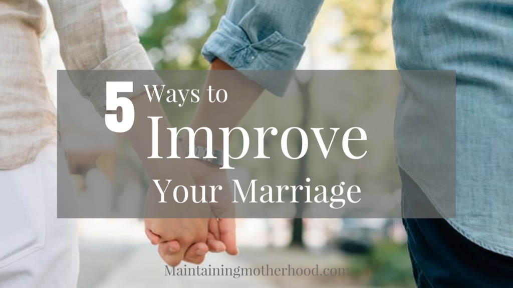 Building a strong, satisfying marriage that endures the ups and downs of life is hard work. These 5 principles will improve your marriage relationship.