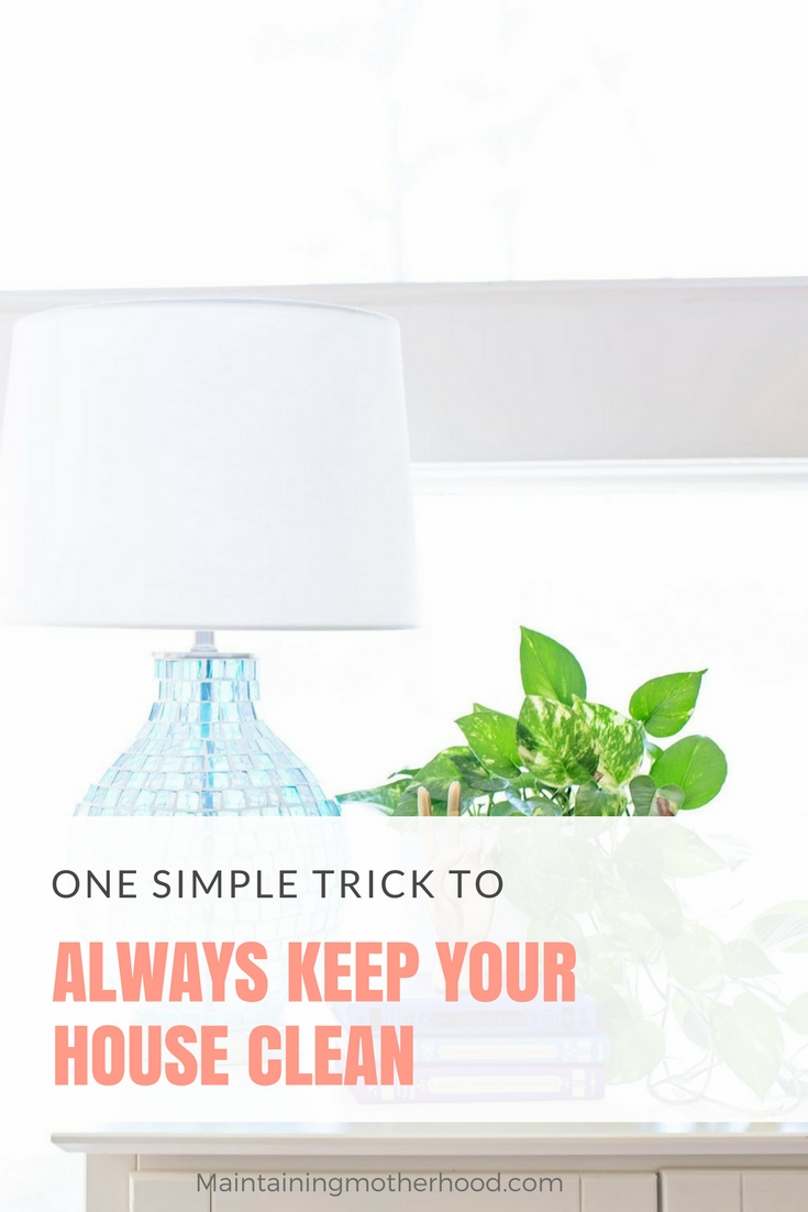 Are you struggling to maintain a clean home? Let this one simple tip be just the motivation you and your family need to keep your home tidy once and for all!