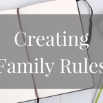 How to Create Your Own Set of Family Rules