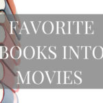 Top 10 Favorite Books Made into Movies for the Entire Family