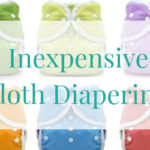 How to Start Cloth Diapering for only $100