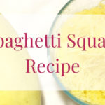 How to Cook Delicious Spaghetti Squash