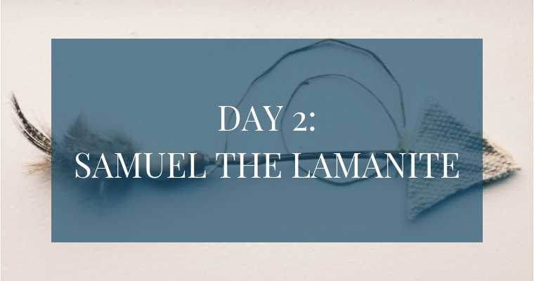 In the Christmas Countdown Book, Day 2 is about Christ's birth foretold by Samuel the Lamanite. See what art, scripture, song, video, and ornament we used to help us remember Christ.