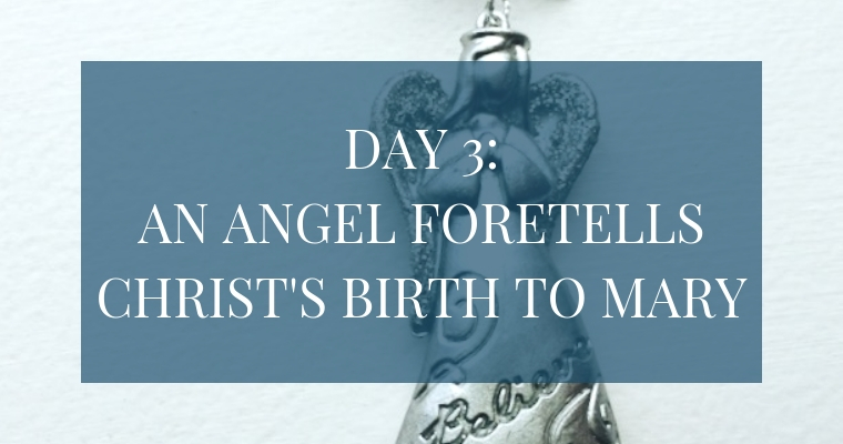 In the Christmas Countdown Book, on Day 3 an Angel Foretells Christ's birth to Mary. See what art, scripture, song, video, and ornament we used to help us remember Christ.