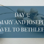 Day 5: Mary and Joseph Travel to Bethlehem