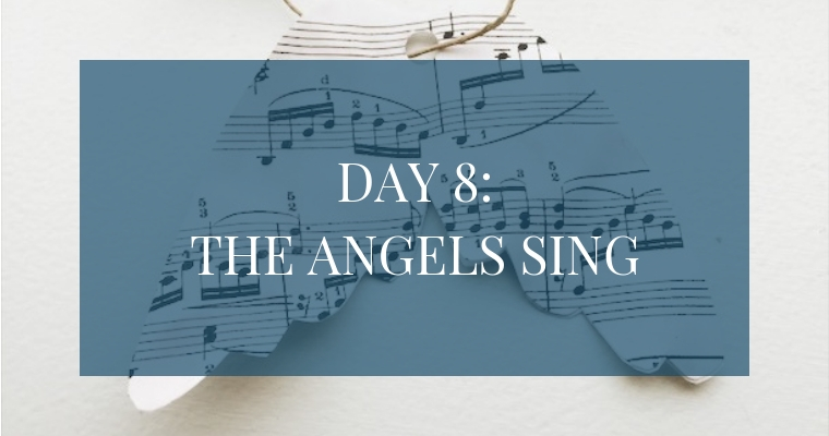 In the Christmas Countdown Book, Day 8 is about the Angels singing. See what art, scripture, song, video, and ornament we used to help us remember Christ.