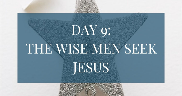 In the Christmas Countdown Book, on Day 9 the Wise Men seek Jesus. See what art, scripture, song, video, and ornament we used to help us remember Christ.