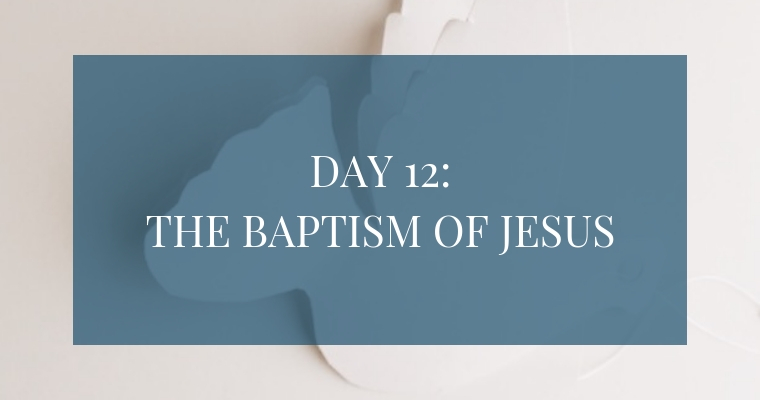 In the Christmas Countdown Book, Day 12 reflects on the Baptism of Jesus. See what art, scripture, song, video, and ornament we used to help us remember Christ.