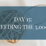 Day 15: Feeding the 5,000