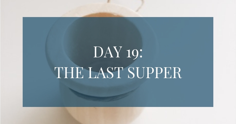 Christmas Countdown Book Day 19: The Last Supper. See the art, scripture, song, video, and ornament that help us remember Christ.