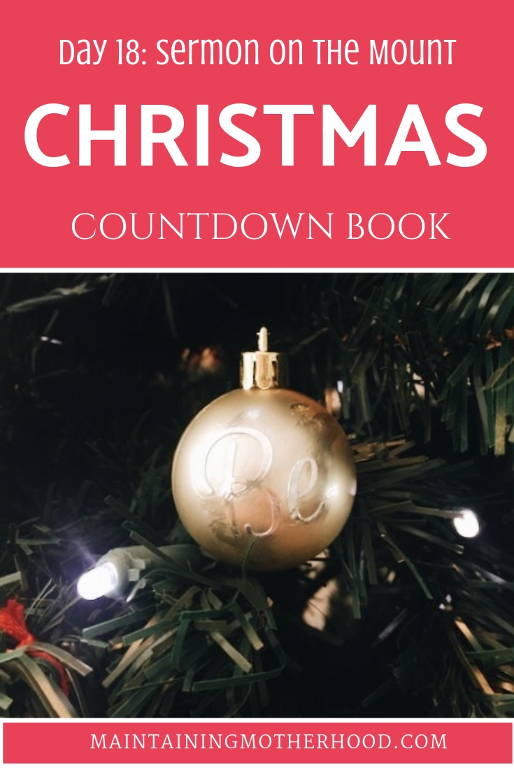 Christmas Countdown Book Day 18: Sermon on the Mount. See the art, scripture, song, video, and ornament that help us remember Christ.