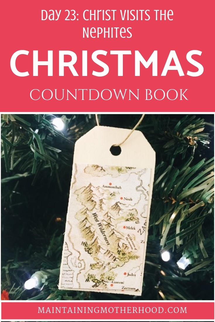 Christmas Countdown Book Day 23: Christ Visits the Nephites. See the art, scripture, song, video, and ornament that help us remember Christ.