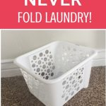 Never Fold Laundry Again!