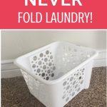Never Fold Laundry Again!